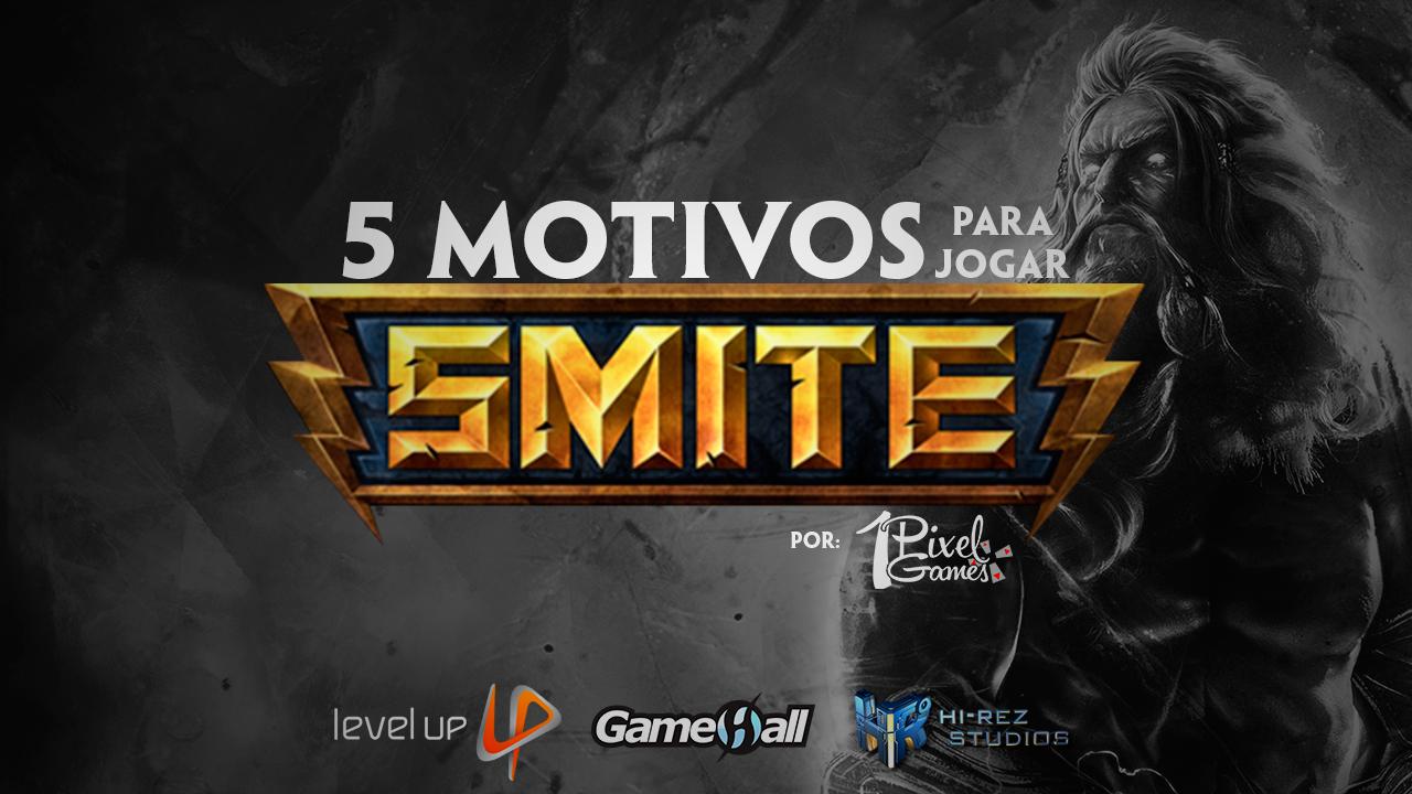 1Pixel Games - 5 Motivos para Jogar Smite