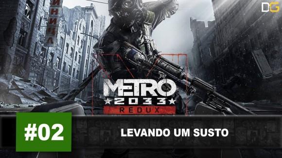 Metro Redux - Xbox One - Levando um Susto