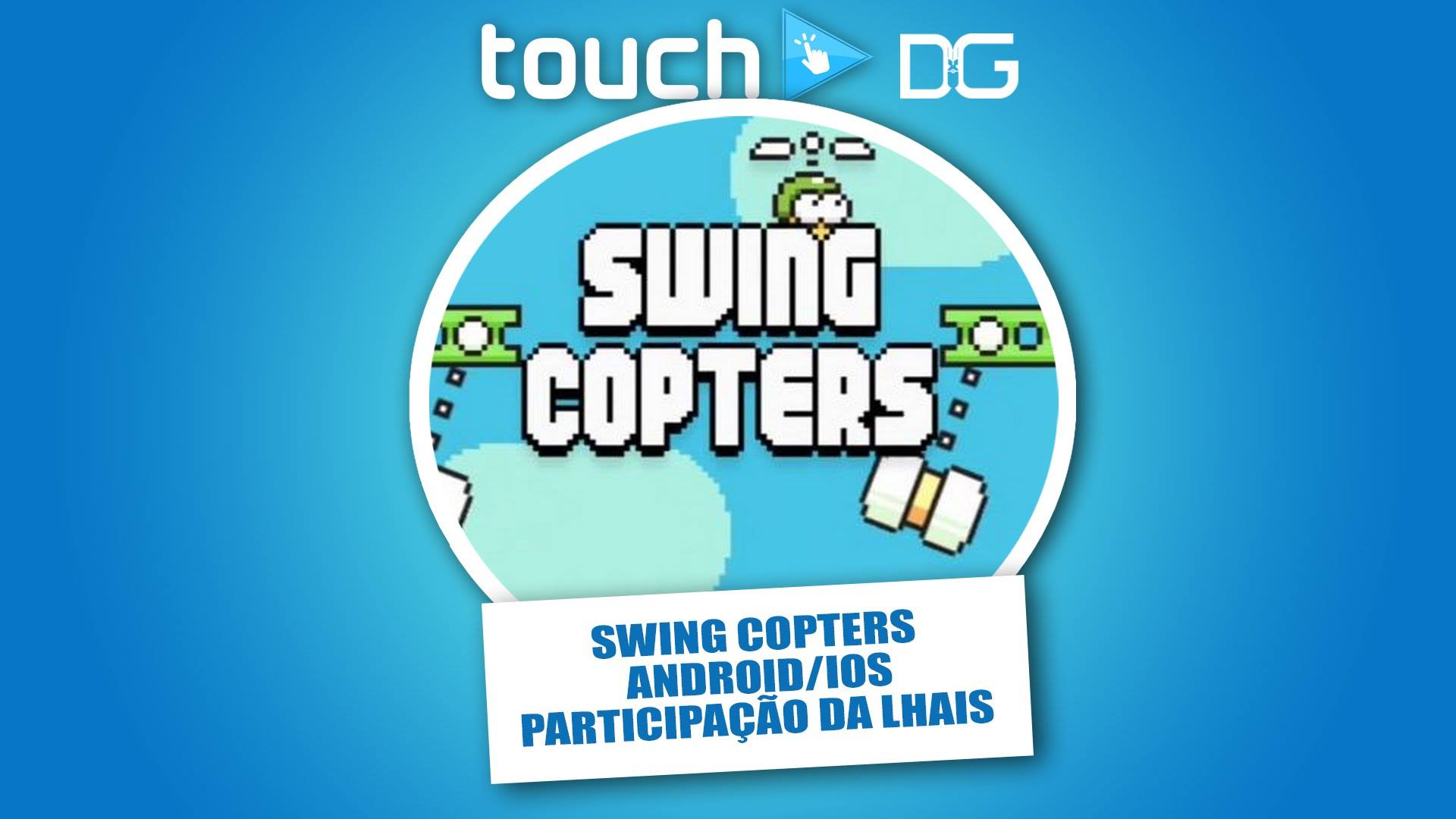 Swing Copters - Android e iOS