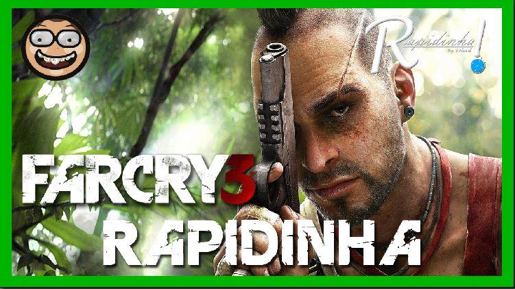 FHard - Rapidinha - Far Cry 3 - Imagem