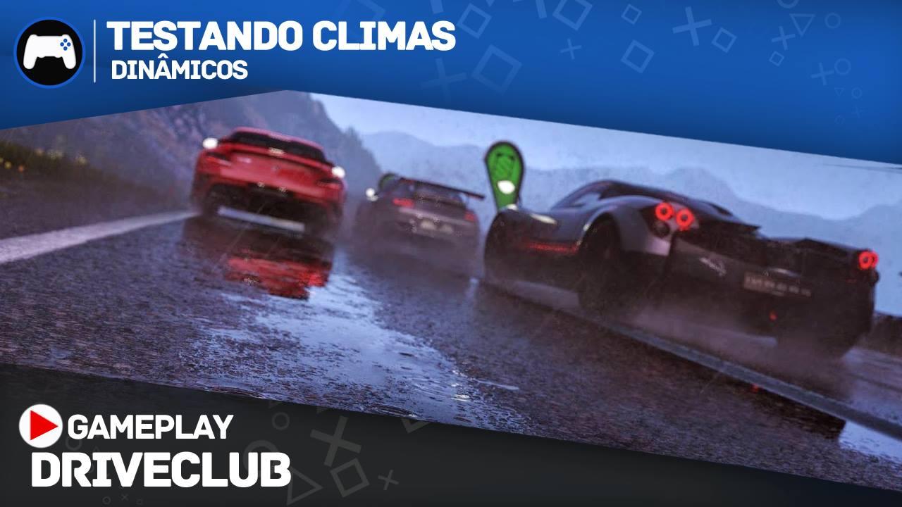 DRIVECLUB - Climas Dinâmicos - MeuPS4 - Imagem