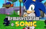 """REMASTERIZARAM"" O SONIC!"
