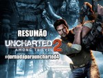 Uncharted 2: Among Thieves – Resumão