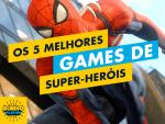 Top5 - Os 5 Melhores Games de Super-Heróis