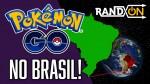 POKÉMON GO – Finalmente no Brasil | RandOn #02