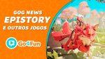 GOG News #4 – Epistory, Metronomicon, Painkiller e outros jogos!