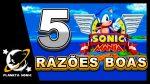 5 razões para se EMPOLGAR com Sonic Mania