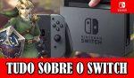 Nintendo Switch - Data de lançamento, Preço, Especificações Técnicas