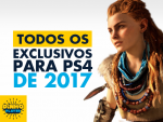 Todos os Exclusivos de PS4 para 2017!