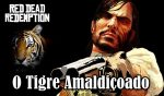 O Tigre Amaldiçoado do Red Dead Redemption