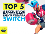 Os mais aguardados do Nintendo Switch