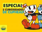 5 Curiosidades de Cuphead