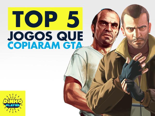 TOP 5 - JOGOS QUE COPIARAM GTA