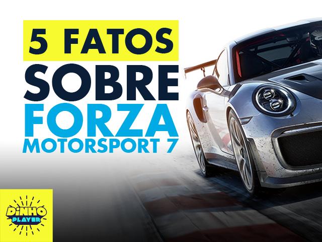 5 fatos que você precisa saber sobre Forza Motorsport 7