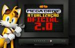 #MEGATUALIZAÇÃO 2.0 – A segunda atualização oficial do Mega Drive!
