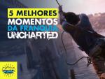 Os melhores momentos da franquia Uncharted!