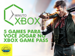 Confira 5 Ótimos Games disponíveis para Jogar no Xbox Game Pass Agora Mesmo