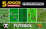 Top 5 – Jogos de Futebol no Mega Drive